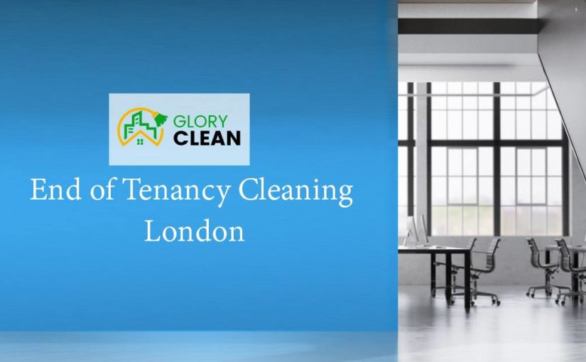 End of Tenancy Cleaning Restores Your Home to Its Prime Condition